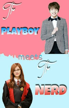 The playboy meets The nerd by thisfangirl0788