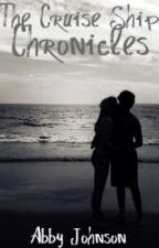 The Cruise Ship Chronicles by abbyjohnson