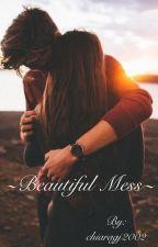 ~Beautiful mess~ by midnight0110