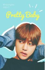 Pretty Baby ➖Sub!Kook by yoonglex