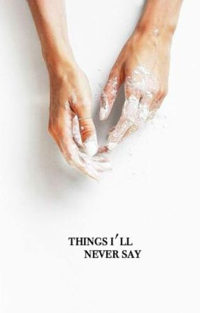 things i'll never say by -vessels