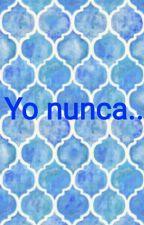 Yo nunca... by Chica_Acuario