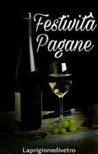 Festività Pagane by Laprigionedivetro