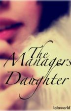 The managers Daughter (One direction love story ) by lifethroughthepen