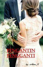PENGANTIN PENGGANTI by Atien_N