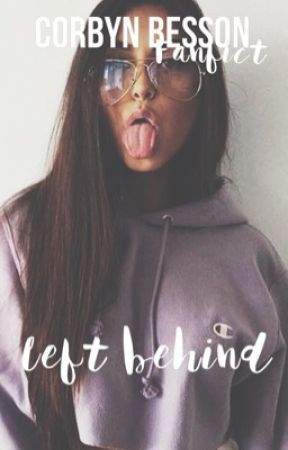 Left behind   corbyn besson   why don't we   fanfic  by magconlover210
