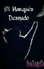 El Marqués Desnudo #2 by belup04