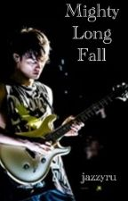 Mighty Long Fall (ONE OK ROCK fanfic) by jazzyru