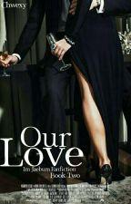 Our Love ✤ Ijb | 2°Temporada by Chwexy