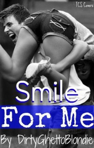 Smile For Me by dirtyghettoblondie