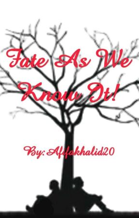 Fate As We Know It by Afifakhalid20