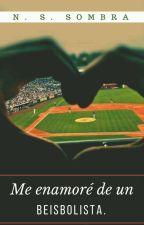 Me enamore de un beisbolista.  by NSombra