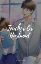 Teacher Or Husband | Jeon Jungkook by aerenia93