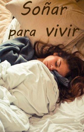 Soñar para vivir by MsBlindArk
