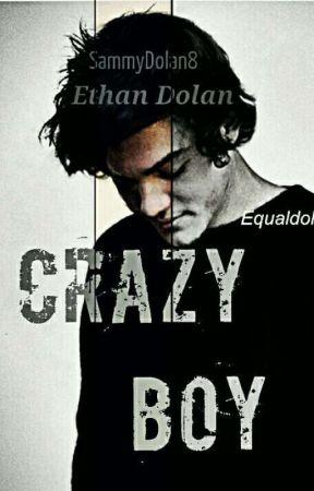 Crazy Boy | Ethan Dolan ( Wattys2017)  by SammyDolan8