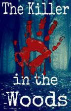 The Killer in the Woods [RIREN] {✔} by MyLoveEren