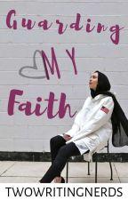 Guarding My Faith by TwoWritingNerds