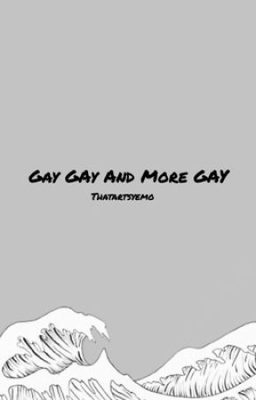 Gay GAy And More GAY | emo bandom group chat by thatartsyemo