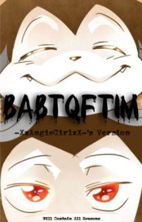BABTQFTIM by -XxAngieGirlxX-
