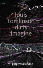 louis tomlinson dirty imagine by gigglyduck2014