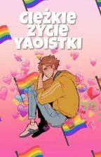 Ciężkie życie Yaoistki by Darqunez