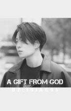 A gift from God || هديةٌ من الربّ  by 19jae96