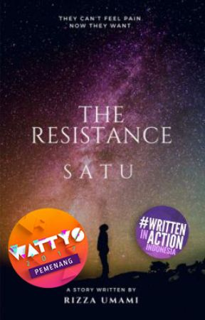 THE RESISTANCE: SATU (WATTYS 2017 WINNER) by umamiasli