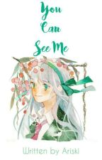 You Can See Me by Ariski
