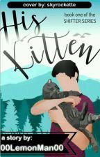 His Kitten by 00LemonMan00