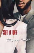 Set it Off (Bryson Tiller) by MrsMakaveli