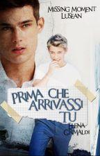 Prima che arrivassi tu ➜ Missing Moment Lusean by ElenaGrimaldi