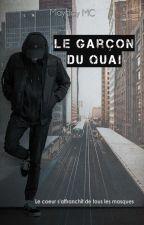 Le garçon du quai (édition- premiers chapitres) by Mayday-fic