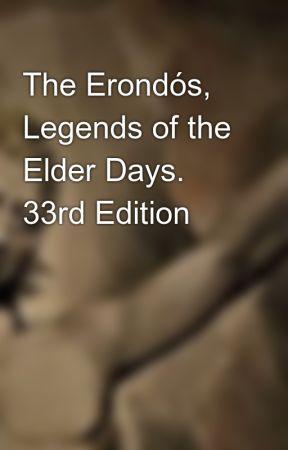 The Erondós, Legends of the Elder Days. 33rd Edition by SwanJFHBylanderIII
