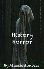 History Horror by AleeMotionless