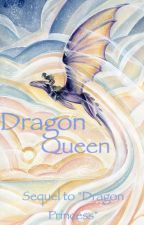 Dragon Queen (ON HOLD) by prussiasgirl9037