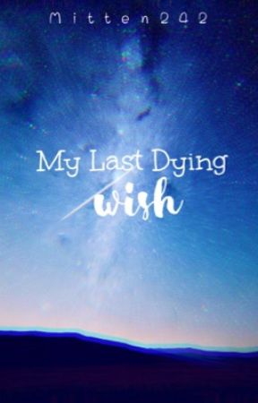 My Last Dying Wish? ~ Taekook (BTS//JungkookxTaehyung Fanfiction) by Mitten242