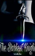 The Darkest Knight  by lost_inthe_stars