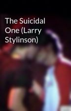 The Suicidal One (Larry Stylinson) by Lydia_The_Panda