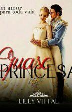 Quase Princesa by Lylyanehh