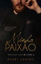 Minha Paixão (Romance Gay) by gabrisantos123