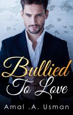 Bullied to love  (Formaly The Devil is My Boss) by mss_amalee