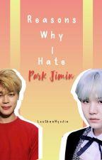 Reasons Why I Hate Park Jimin | YoonMin by LeeChanHyoJin