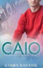 Caio(sedutores profissionais- livro 2) by gabrisantos123