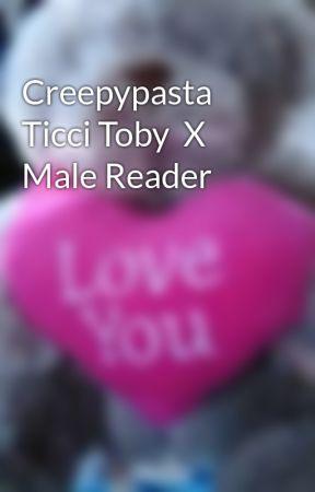 Creepypasta Ticci Toby  X Male Reader by penceemi000