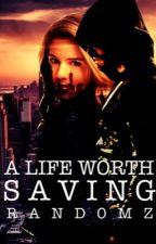 A Life Worth Saving - Olicity by Rand0mz