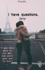 i have questions | larry by OnlyAllie