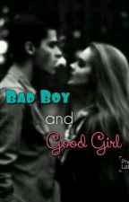 Bad Boy and Good Girl by Lauriiik06