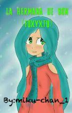 la hermana de bon (foxyxtu) by miku-chan_1
