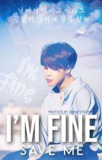 I'm fine~Save me (JIMIN)  by Mistery_Fan_Girl