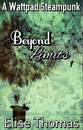 Beyond Limits (Rewriting) (#Wattys2017) by elise_in_wonder